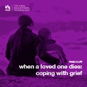 When a Loved One Dies Coping with Grief