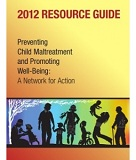 2012 Resource Guide Preventing Child Maltreatment and Promoting Well-Being_Web