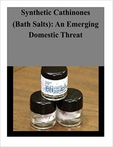 situation report synthetic cathinones bath salts an emerging domestic threat