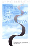 TreatingTobaccoUseAndDependenceQuickReferenceGuideForCliniciansSmall